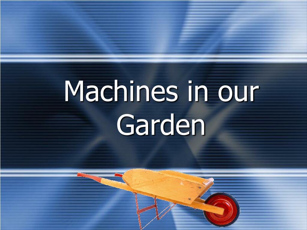 Machines in our Garden