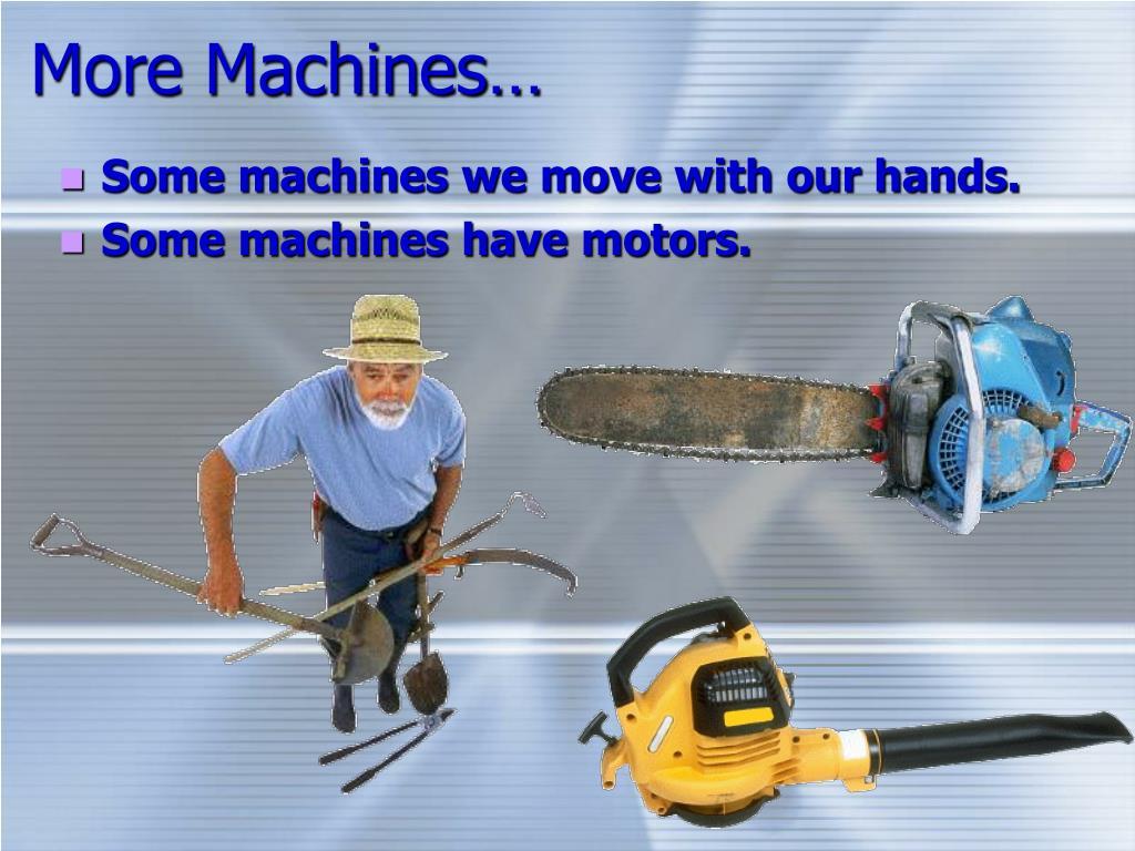More Machines…