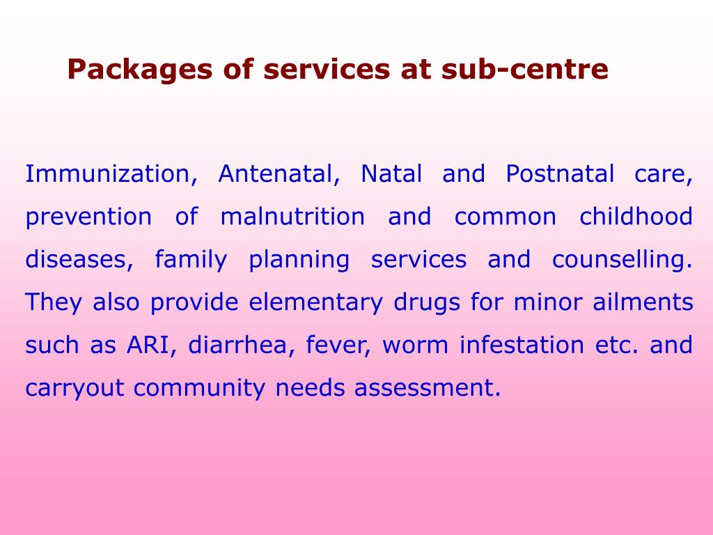 Packages of services at sub-centre