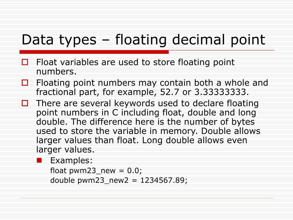 Data types – floating decimal point