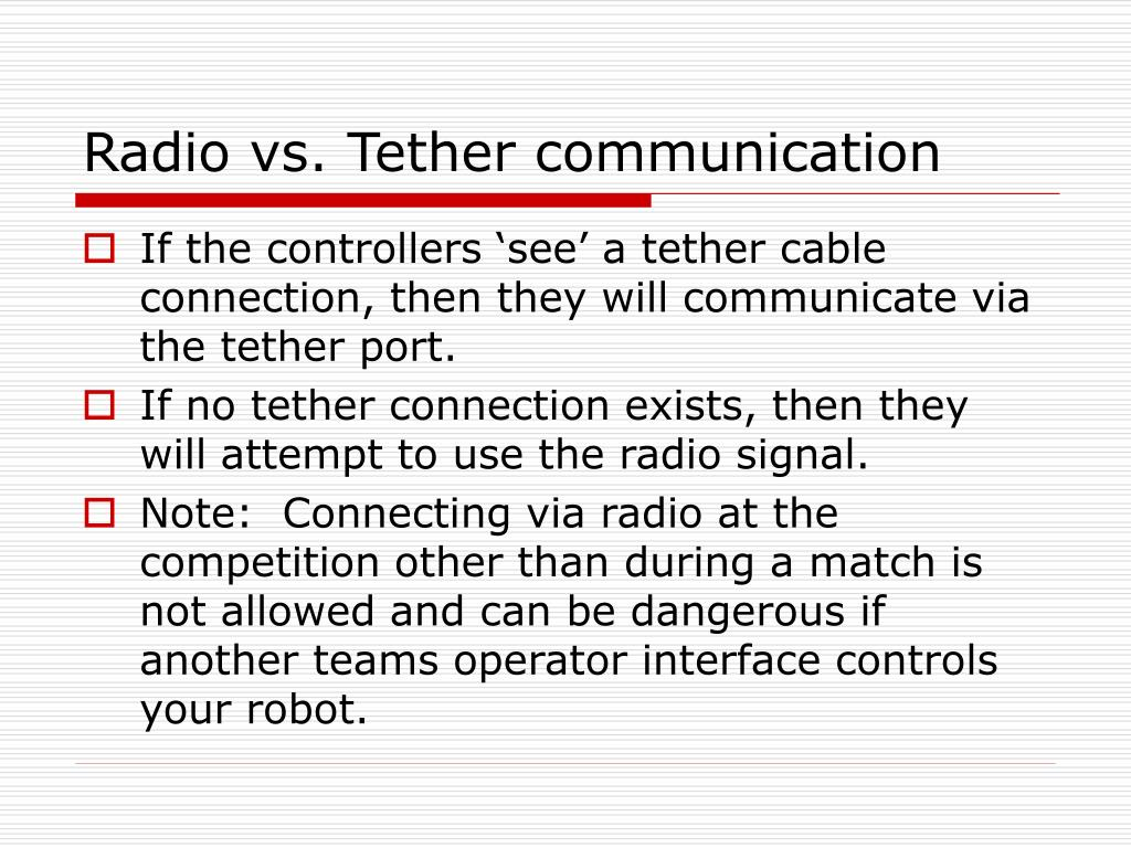Radio vs. Tether communication