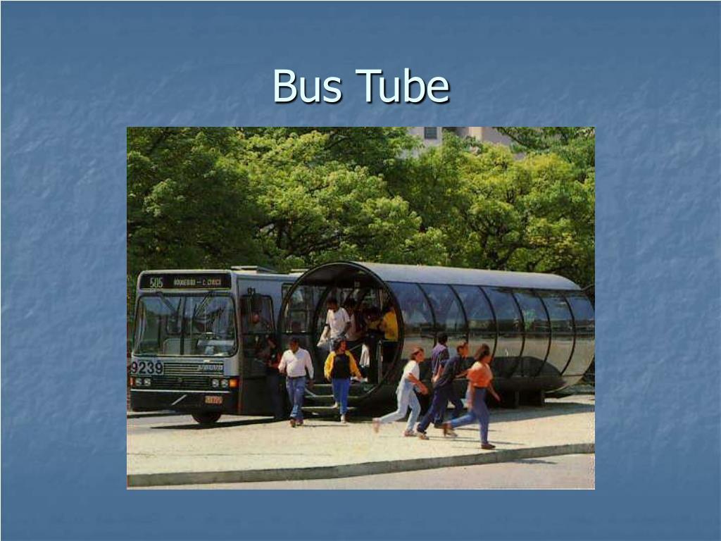 Bus Tube