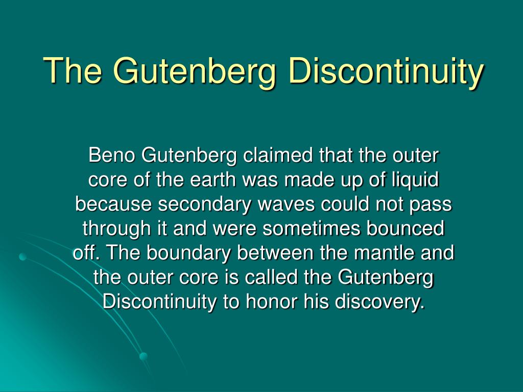 The Gutenberg Discontinuity