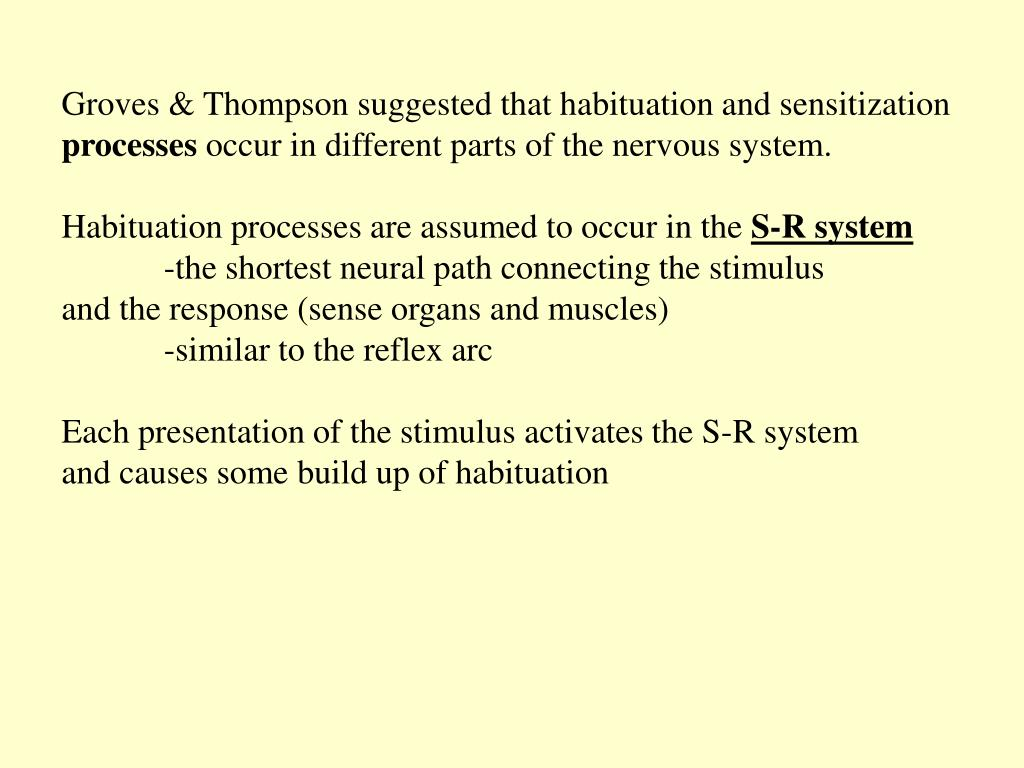 Groves & Thompson suggested that habituation and sensitization