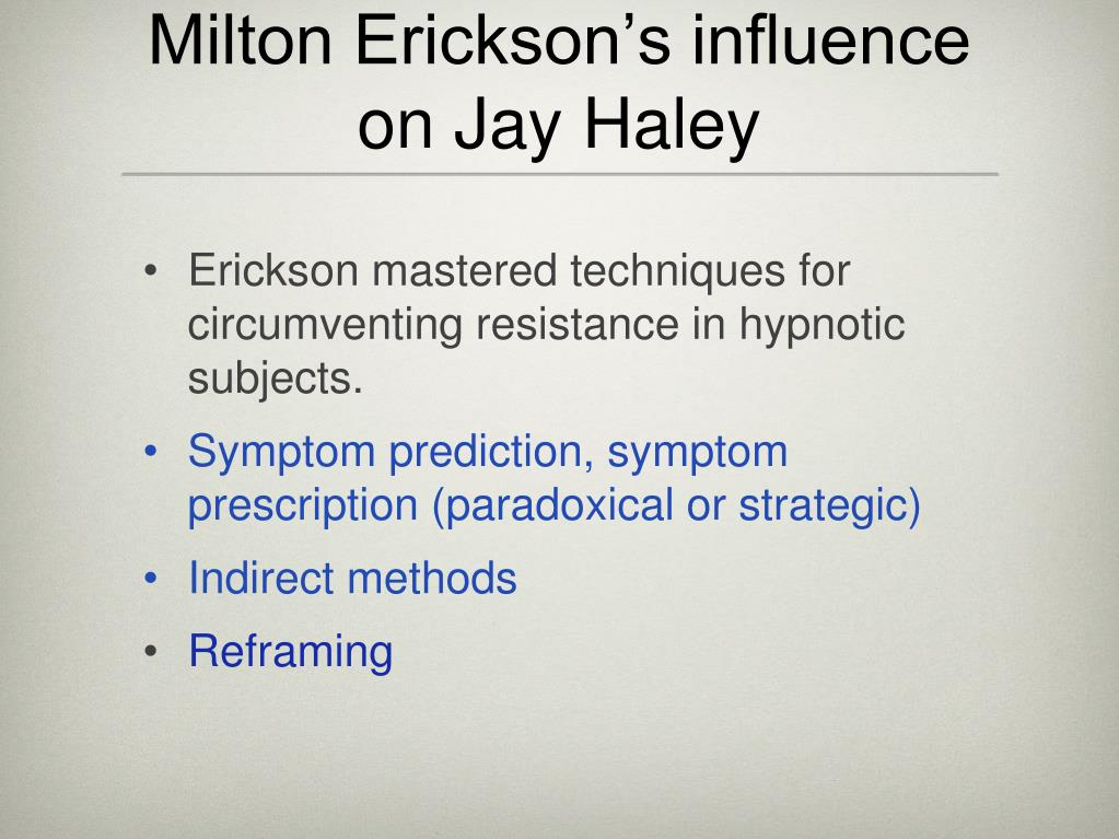 Milton Erickson's influence on Jay Haley