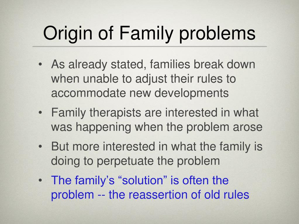 Origin of Family problems