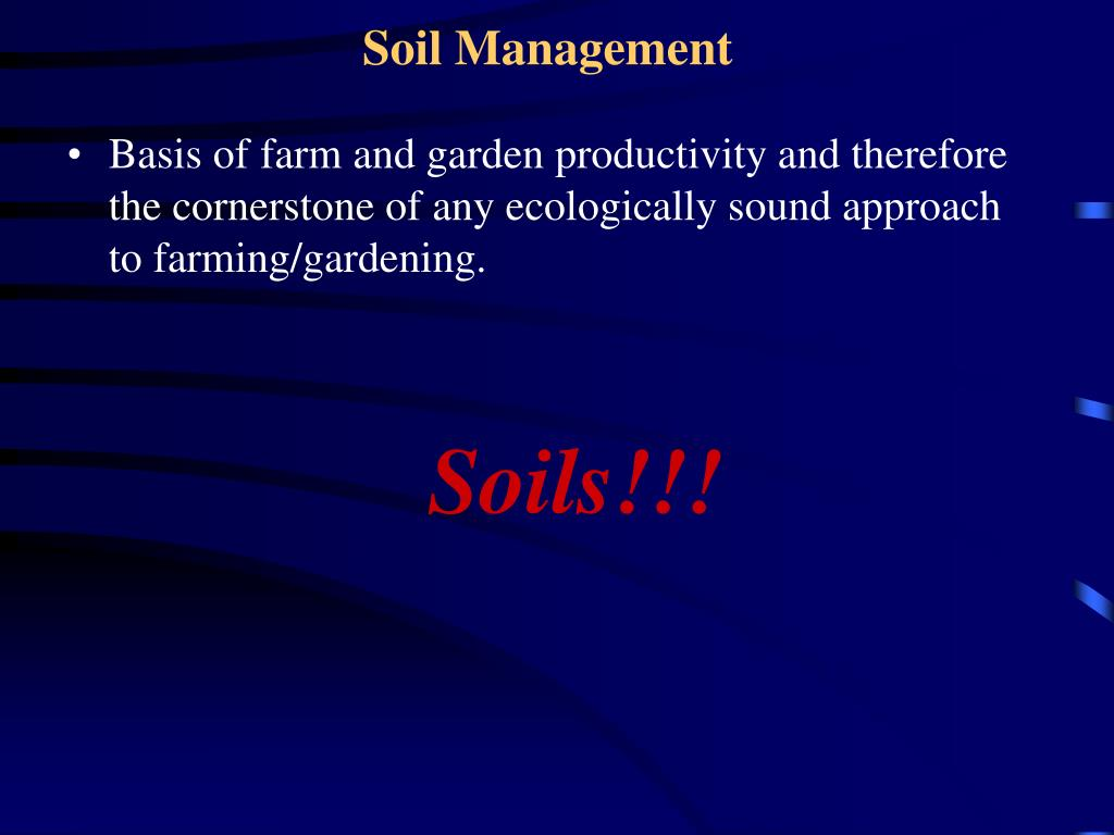 Ppt organic gardening challenges and opportunities for Soil management