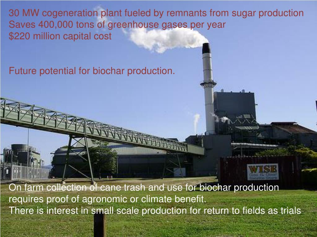 30 MW cogeneration plant fueled by remnants from sugar production