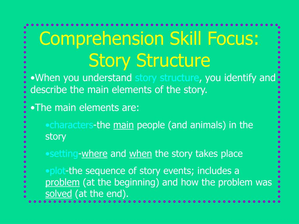 Comprehension Skill Focus: Story Structure