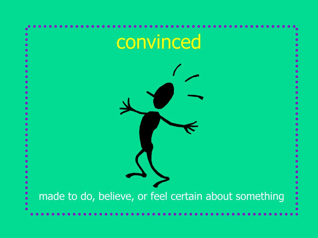 convinced