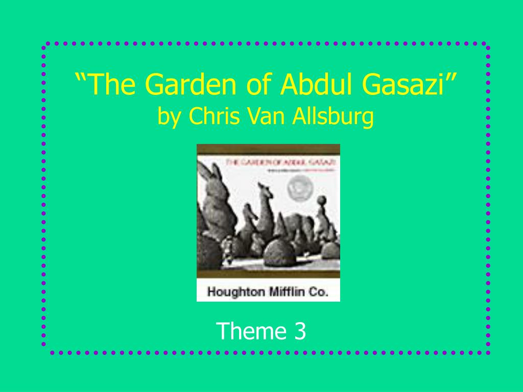 """The Garden of Abdul Gasazi"""