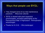 ways that people use bygl6