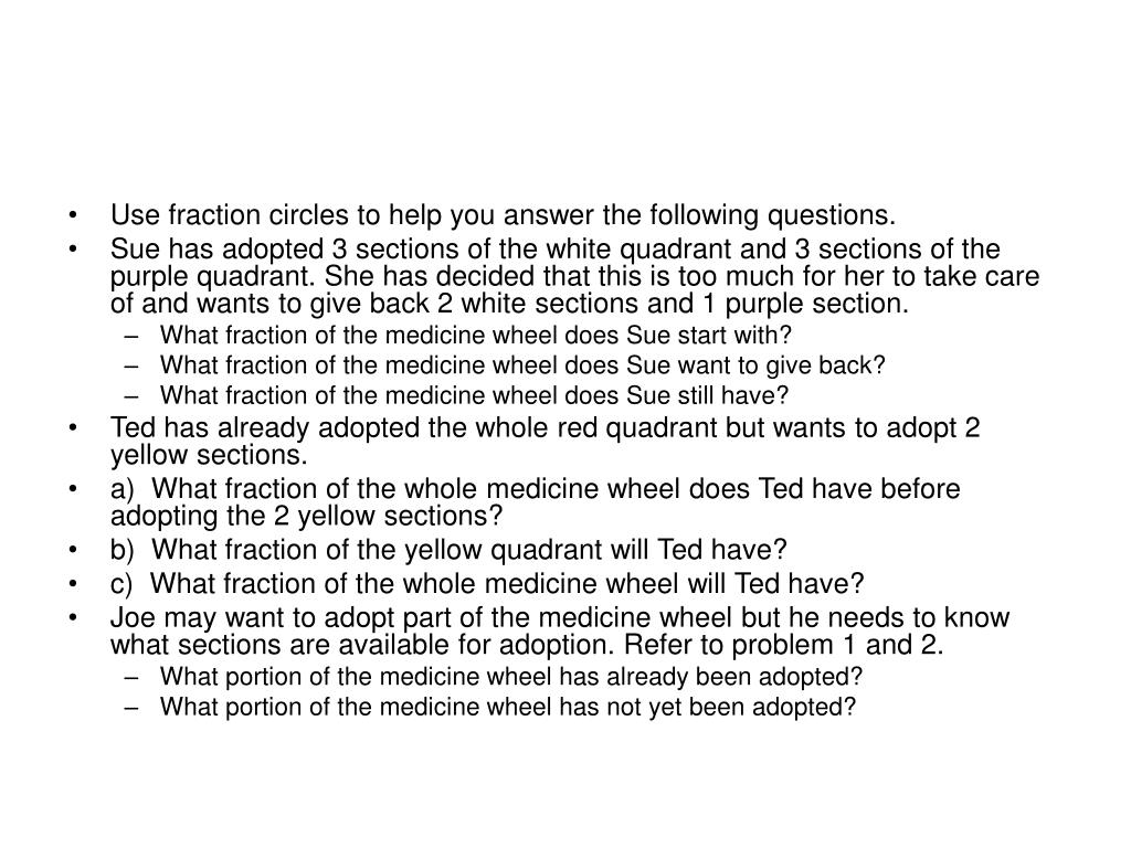 Use fraction circles to help you answer the following questions.