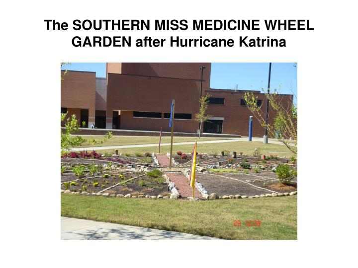 The southern miss medicine wheel garden after hurricane katrina