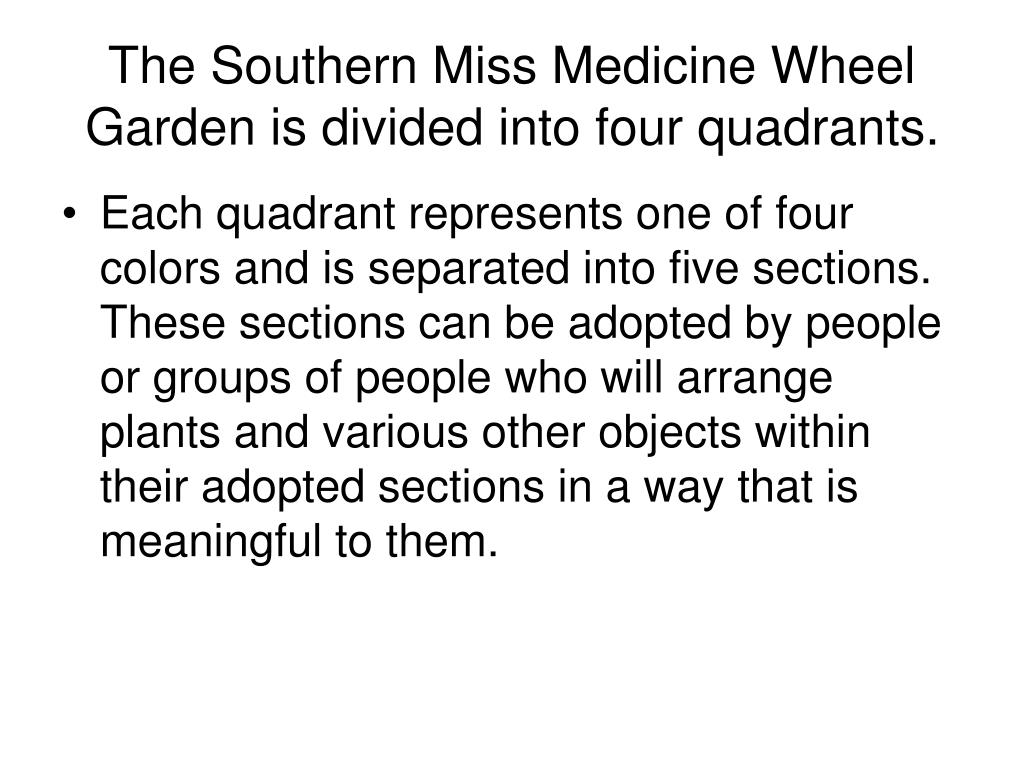 The Southern Miss Medicine Wheel Garden is divided into four quadrants.