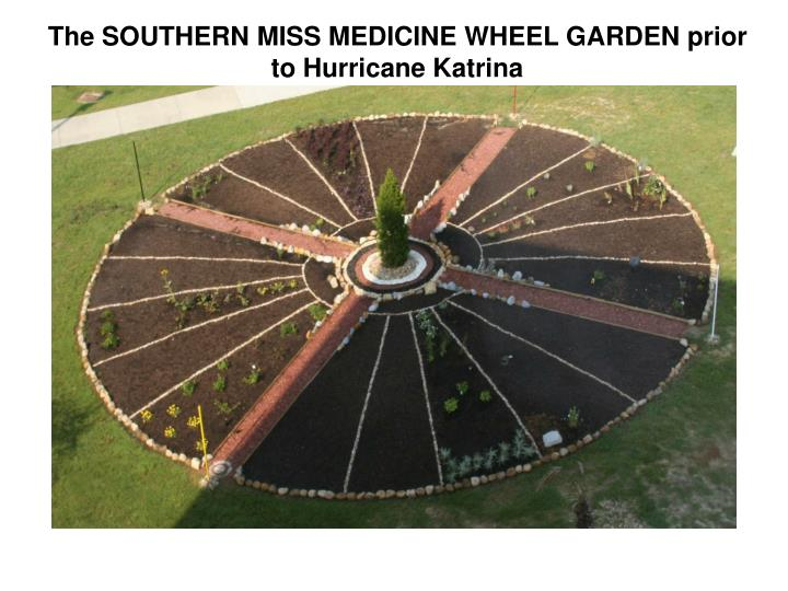The southern miss medicine wheel garden prior to hurricane katrina