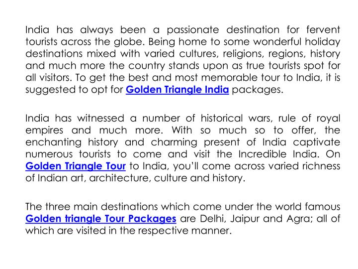 India has always been a passionate destination for fervent tourists across the globe. Being home to ...