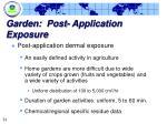 garden post application exposure