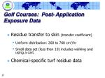 golf courses post application exposure data27
