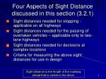 four aspects of sight distance discussed in this section 3 2 1