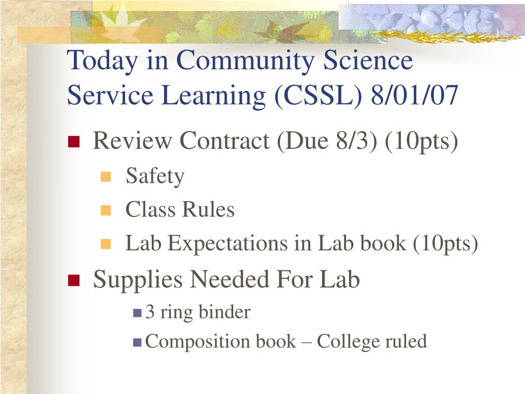 Today in Community Science Service Learning (CSSL) 8/01/07
