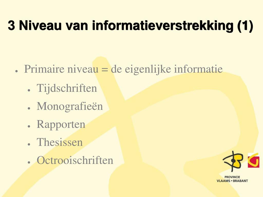 3 Niveau van informatieverstrekking (1)