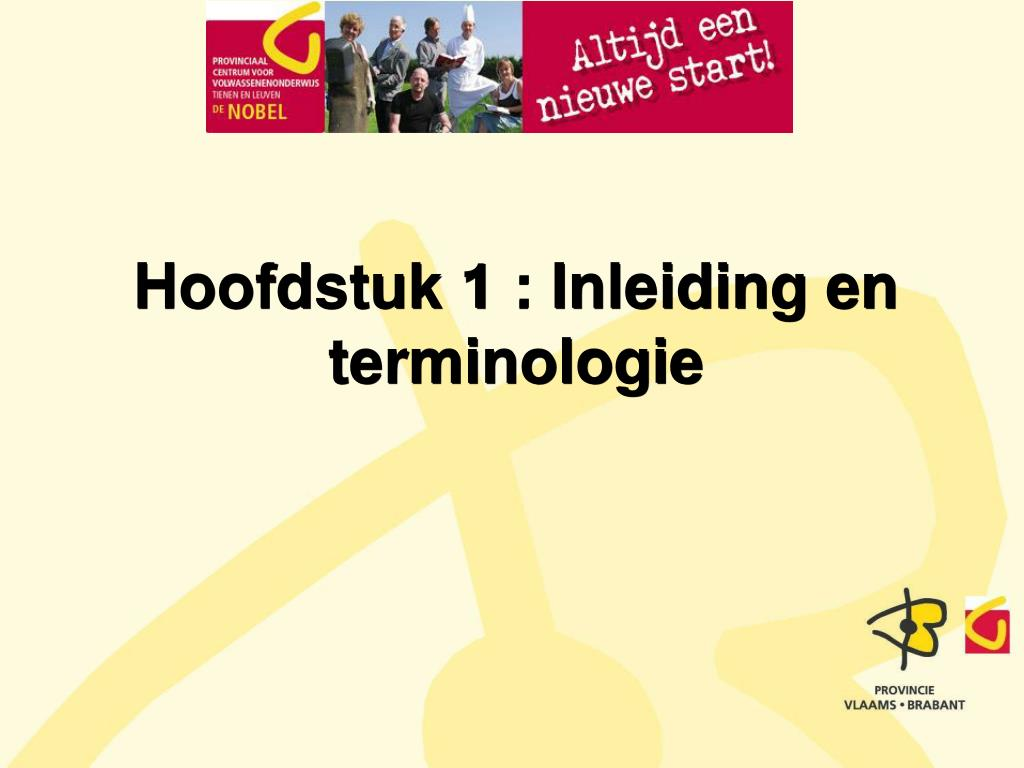 Hoofdstuk 1 : Inleiding en terminologie