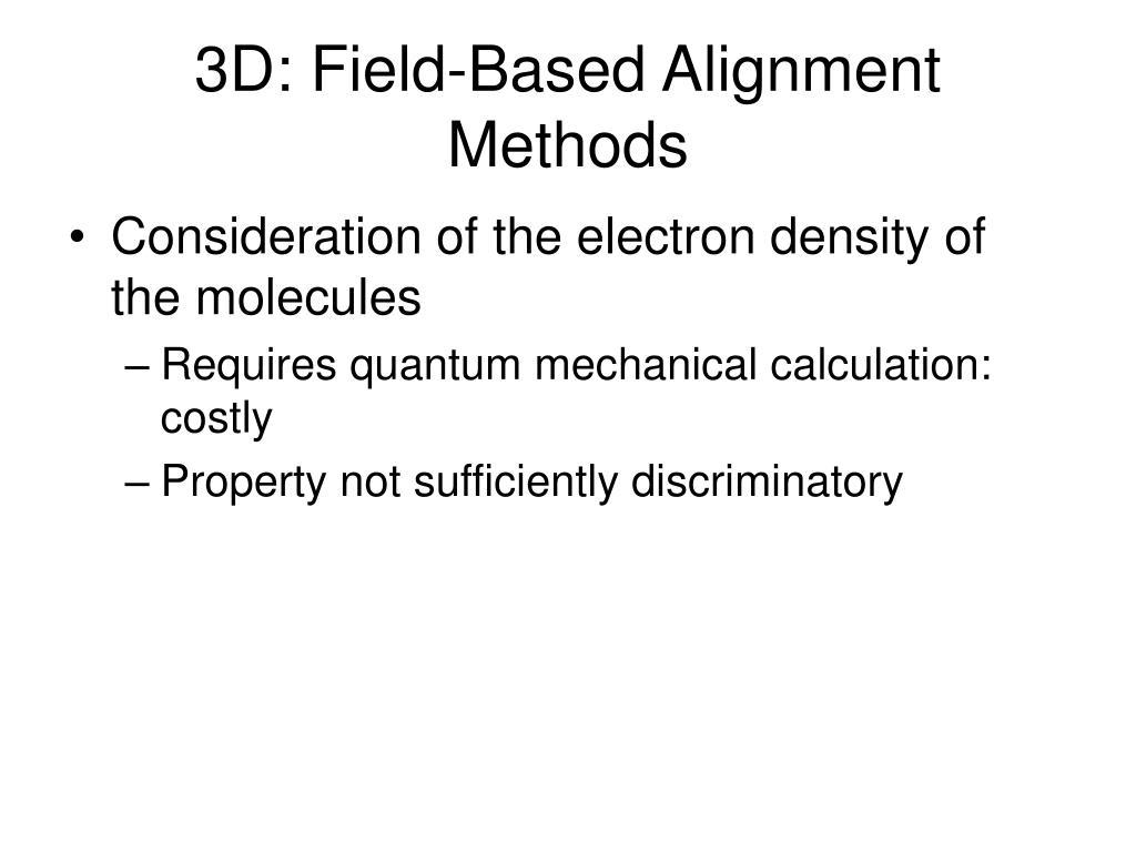 3D: Field-Based Alignment Methods