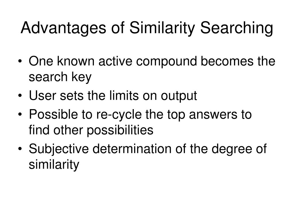 Advantages of Similarity Searching
