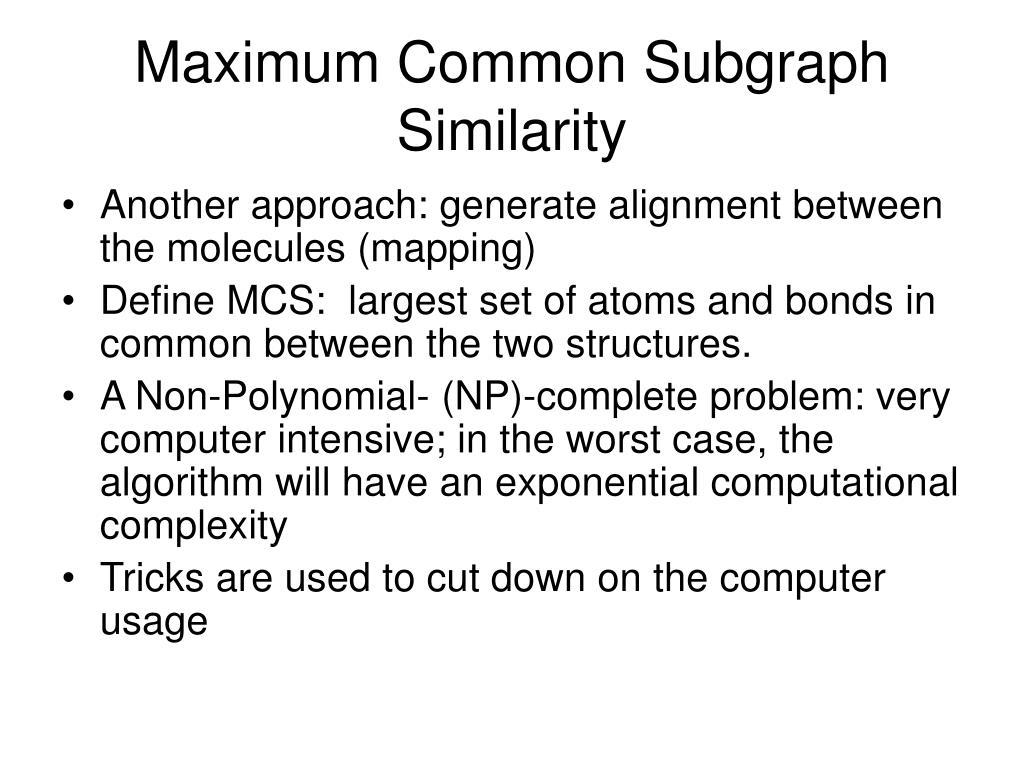 Maximum Common Subgraph Similarity
