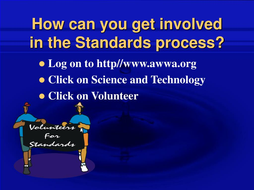 How can you get involved  in the Standards process?