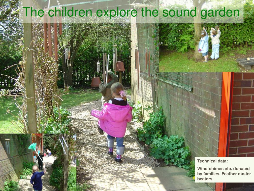 The children explore the sound garden