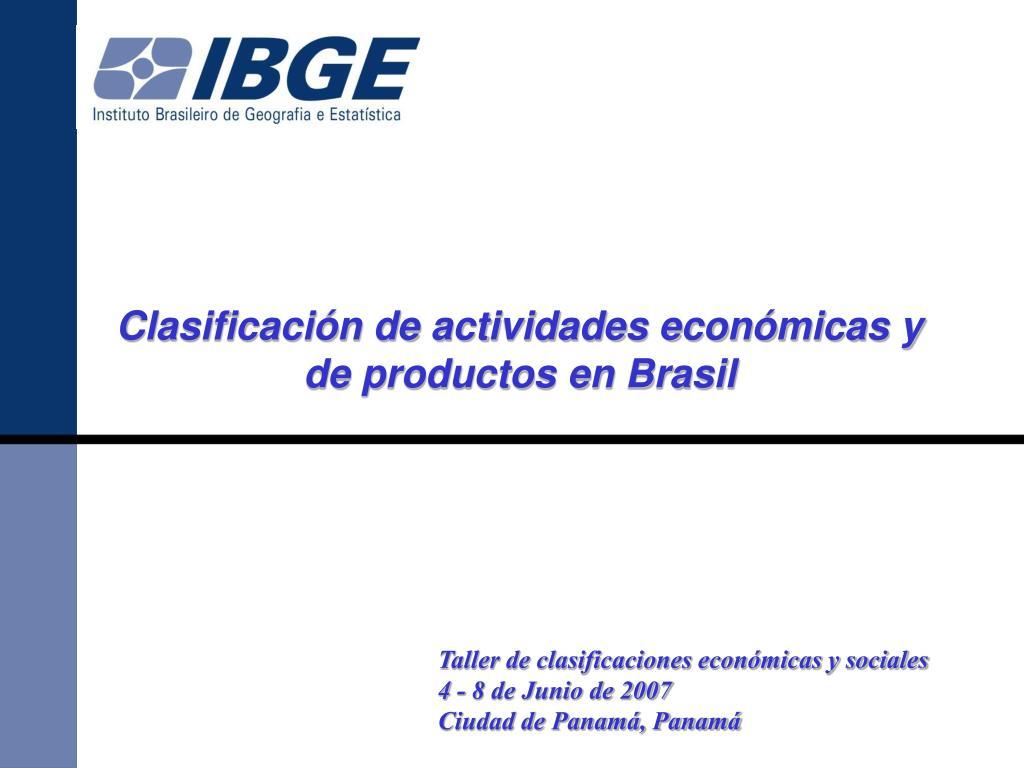 Clasificación de actividades económicas y de productos en Brasil
