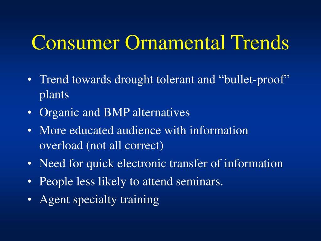 Consumer Ornamental Trends