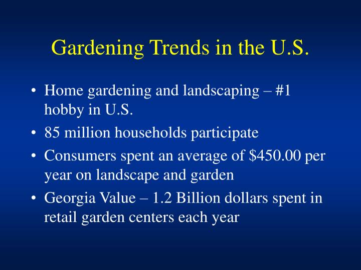 Gardening trends in the u s