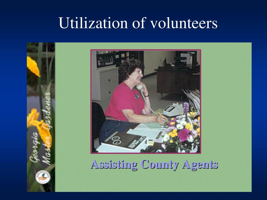 Utilization of volunteers