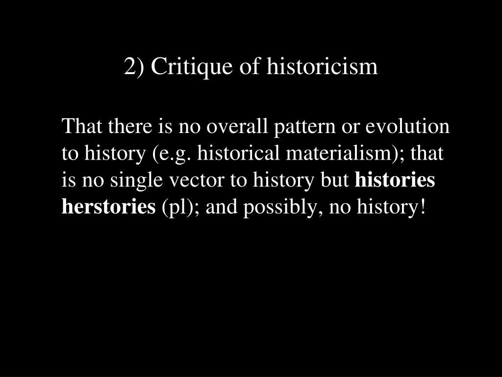 2) Critique of historicism