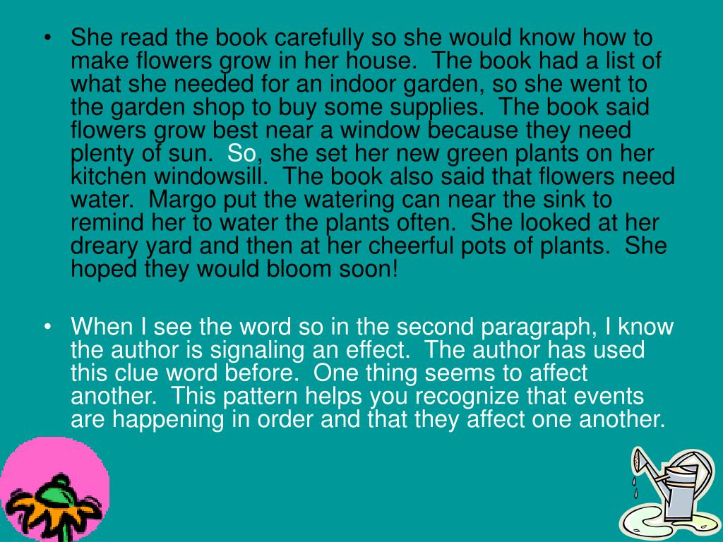 She read the book carefully so she would know how to make flowers grow in her house.  The book had a list of what she needed for an indoor garden, so she went to the garden shop to buy some supplies.  The book said flowers grow best near a window because they need plenty of sun.