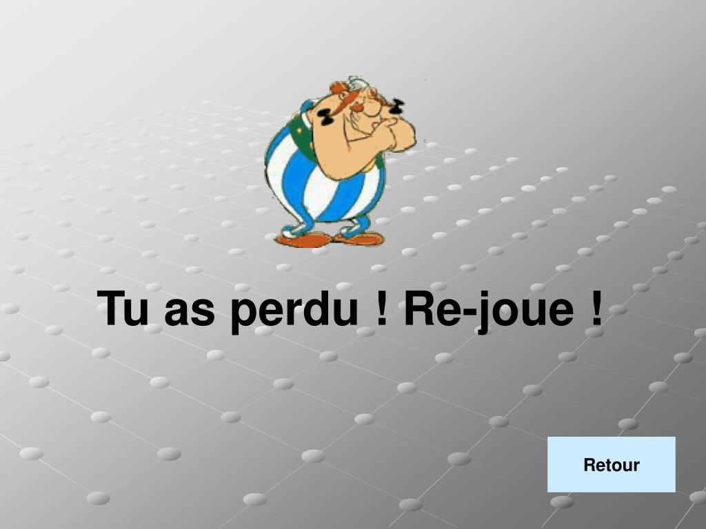 Tu as perdu ! Re-joue !