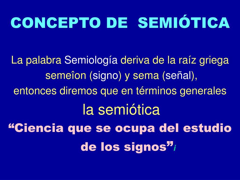 CONCEPTO DE  SEMIÓTICA