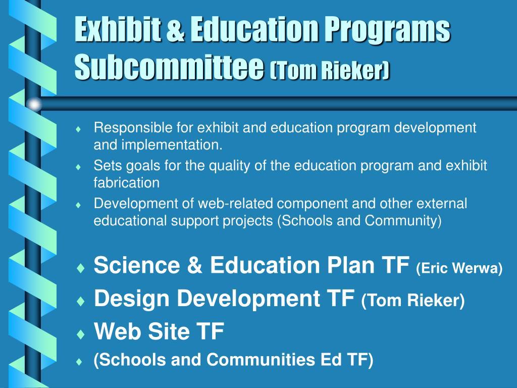 Exhibit & Education Programs Subcommittee