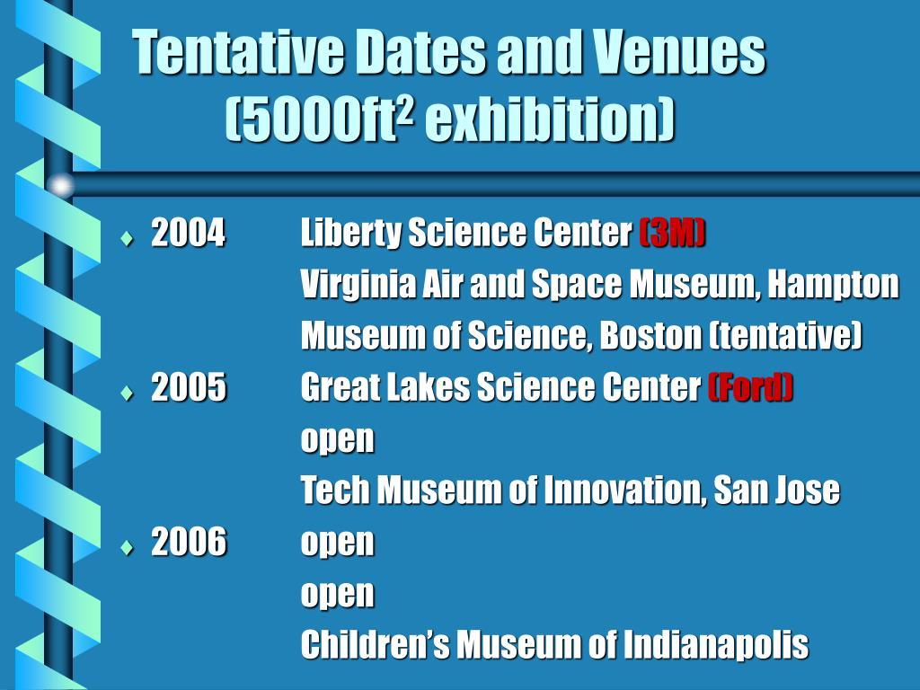 Tentative Dates and Venues