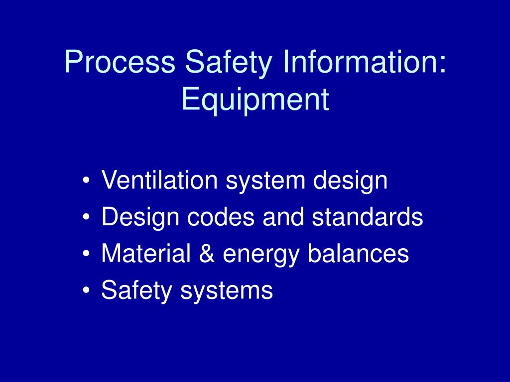 Process Safety Information: