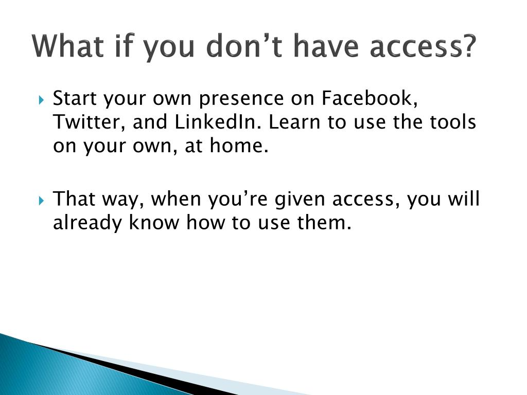 What if you don't have access?