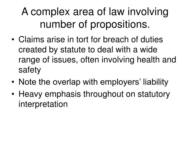 A complex area of law involving number of propositions