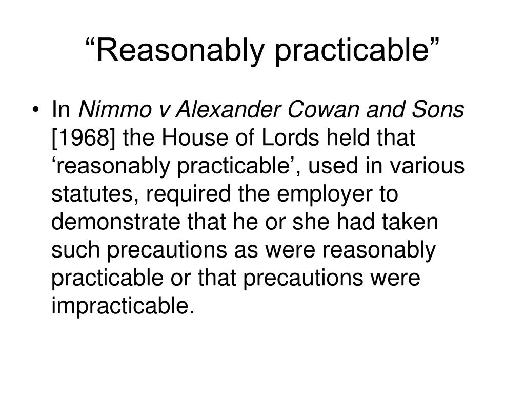 """Reasonably practicable"""