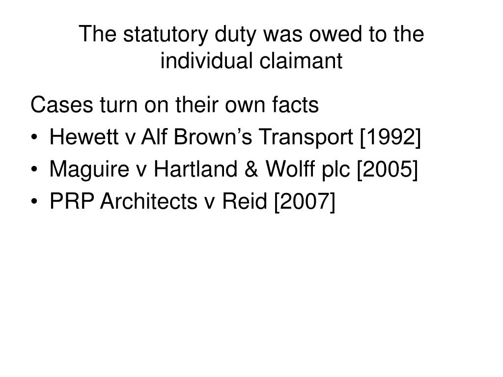 The statutory duty was owed to the individual claimant