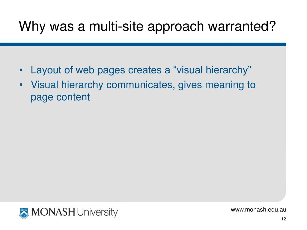 Why was a multi-site approach warranted?