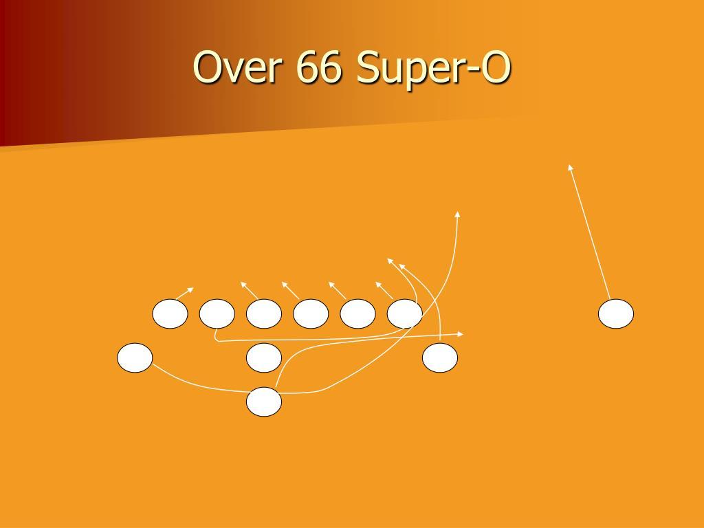 Over 66 Super-O