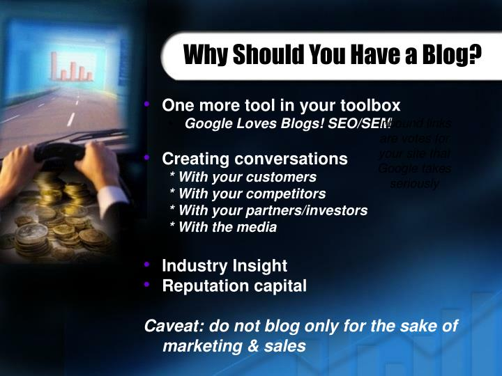 Why Should You Have a Blog?